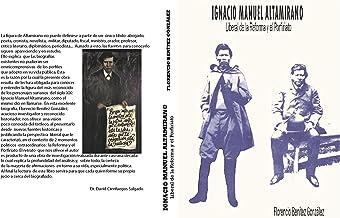 IGNACIO MANUEL ALTAMIRANO: Liberal de la Reforma y el Porfiriato (Spanish Edition)