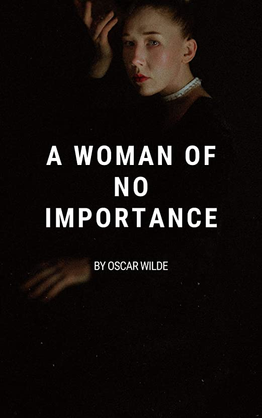 飽和する一掃するバングA Woman of No Importance (English Edition)