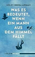 Was es bedeutet, wenn ein Mann aus dem Himmel fällt (German Edition)