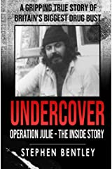 Undercover: Operation Julie - The Inside Story: A Gripping True Story of Britain's Biggest Drug Bust. True Crime. Kindle Edition