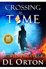 Crossing In Time: A Dystopian Love Story (Between Two Evils Book 1) Kindle Edition
