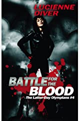 Battle for the Blood (Latter-day Olympians Book 4) Kindle Edition