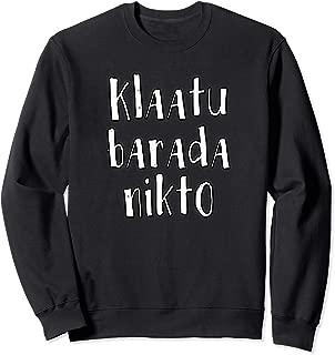 KLAATU BARADA NIKTO T-shirt Sweatshirt