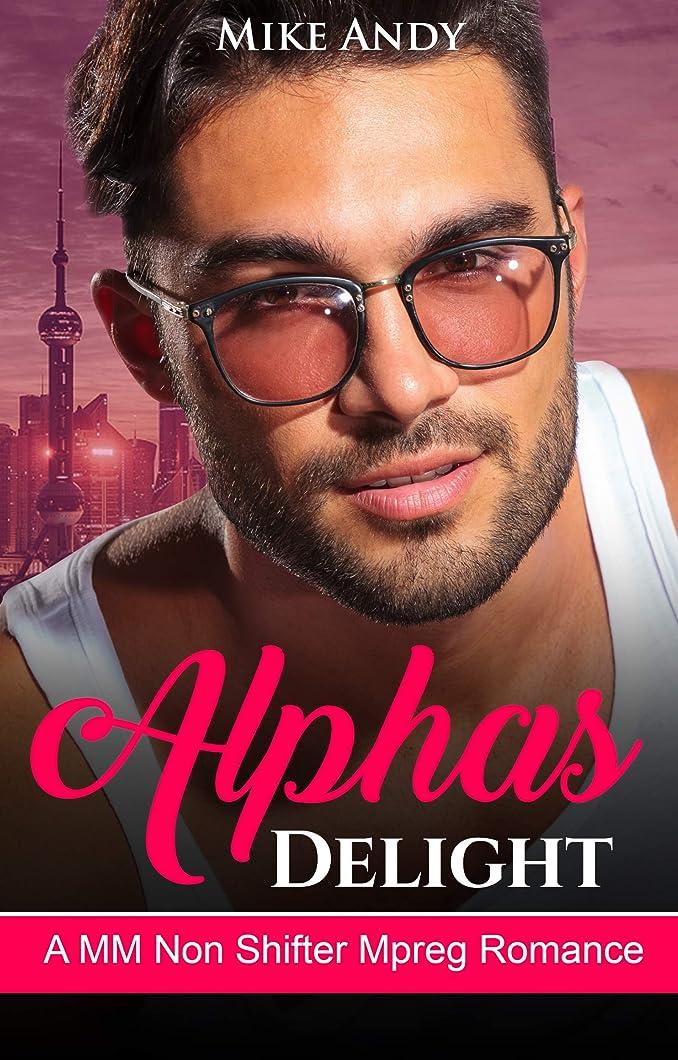勇気寄付する野ウサギAlphas Delight: A MM Non Shifter Mpreg Romance (English Edition)