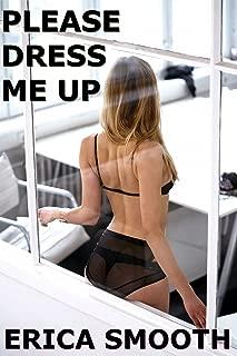 Please Dress Me Up: A Curious Man Lets a Woman Transform Him