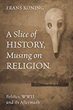 A Slice of History, Musing on Religion.: Politics, WWII and its Aftermath