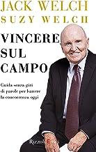 Vincere sul campo: Guida senza giri di parole per battere la concorrenza oggi (Italian Edition)