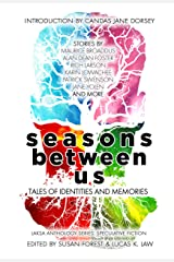 Seasons Between Us: Tales of Identities and Memories (Laksa Anthology Series: Speculative Fiction Book 5) Kindle Edition
