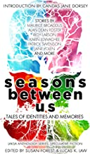 Seasons Between Us: Tales of Identities and Memories (Laksa Anthology Series: Speculative Fiction Book 5) (English Edition)