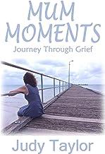 Mum Moments: Journey Through Grief