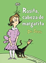 Rosita, cabeza de Margarita (Daisy-Head Mayzie Spanish Edition) (Classic Seuss)