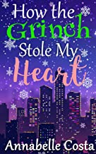 How the Grinch Stole My Heart (Love for Christmas Book 1)