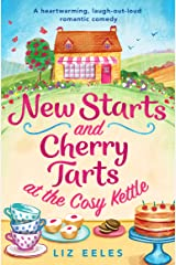 New Starts and Cherry Tarts at the Cosy Kettle: A heartwarming, laugh out loud romantic comedy (English Edition) Format Kindle