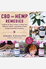 CBD and Hemp Remedies: A Quick & Easy Guide to Help You Destress, Relax, and Relieve Pain Using Cannabis Products Kindle Edition