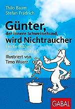 Günter, der innere Schweinehund, wird Nichtraucher: Ein tierisches Gesundheitsbuch (German Edition)