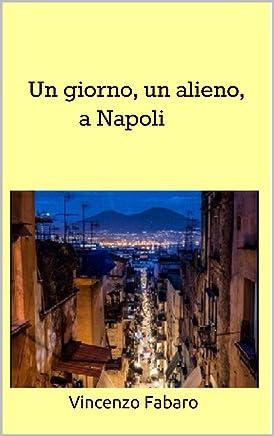 Un giorno, un alieno, a Napoli