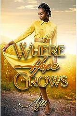Where Hope Grows Kindle Edition