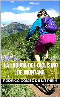 La Locura del Ciclismo de Montaña