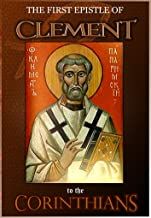 The First Epistle of Clement to the Corinthians (The Apostolic Fathers Book 1)