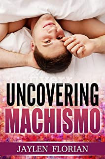 Uncovering Machismo (Uplifting Sports Romance Book 2)