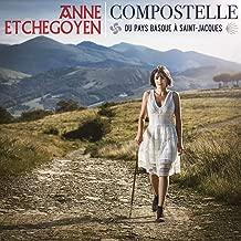 Compostelle: Du Pays Basque A Saint-Jacques