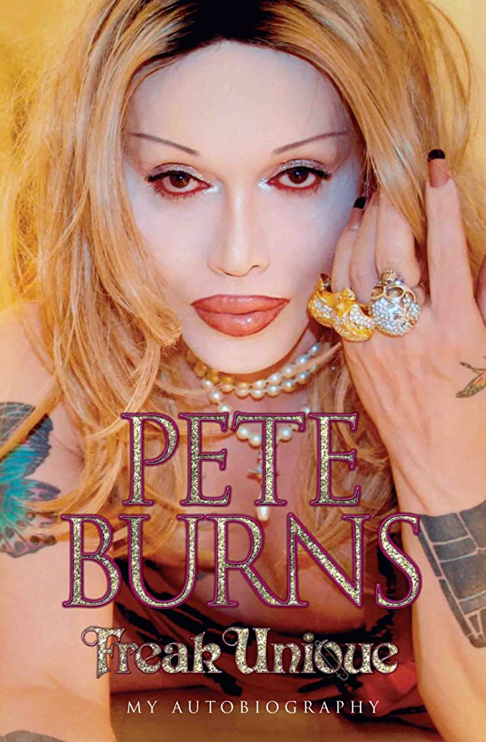 勧告第五端Freak Unique: My Autobiography - Pete Burns: My Story (English Edition)