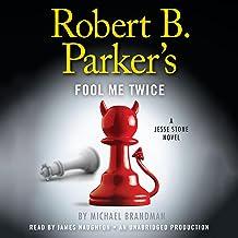 Robert B. Parker's Fool Me Twice: A Jesse Stone Novel