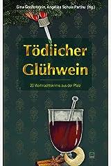 Tödlicher Glühwein: 21 Weihnachtskrimis aus der Pfalz Kindle Ausgabe
