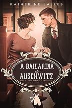 A bailarina de Auschwitz: Dançando com sapatilhas de chumbo (Portuguese Edition)
