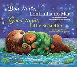 Good Night, Little Sea Otter (Portuguese/English) (Portuguese and English Edition)