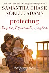 Protecting His Best Friend's Sister (The Protectors Book 1) Kindle Edition