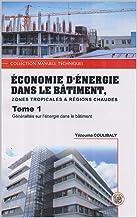 Livres ECONOMIES D'ENERGIE DANS LE BÂTIMENT ZONES TROPICALES & CHAUDES PDF