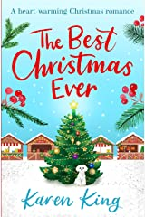 The Best Christmas Ever: a feel-good festive romance to warm your heart this Christmas Kindle Edition