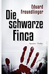 Die schwarze Finca: Spanien-Thriller (Andalusien Trilogie 2) (German Edition) Versión Kindle