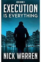 Execution Is Everything: Jon Kaine 1 Kindle Edition