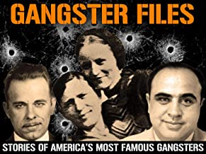 Gangster Files: Stories of America's Most Famous Gangsters