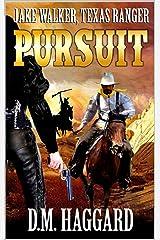 "Jake Walker: Texas Ranger: Pursuit: The First Novel In The ""A Jake Walker Western"" Series! Kindle Edition"