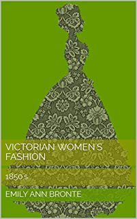 Victorian Women's Fashion: 1850's
