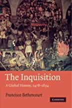 The Inquisition: A Global History 1478–1834 (Past and Present Publications)