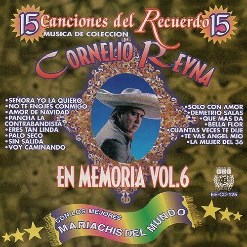 No Te Enojes Conmigo By Cornelio Reyna On Amazon Music Amazoncom