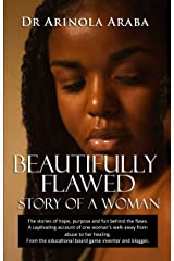 Beautifully Flawed: Finding meaning after the break down of a unique christian relationship Kindle Edition