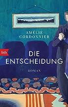 Die Entscheidung: Roman (German Edition)