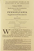 The Documentary History of the Ratification of the Constitution: Ratification of the Constitution by the States Pennsylvania Supplemental Documents