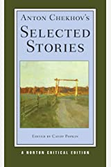 Anton Chekhov's Selected Stories (First Edition) (Norton Critical Editions) Kindle Edition