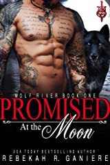 Promised at the Moon (Wolf River Series Book 1) Kindle Edition