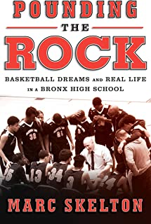 Pounding the Rock: Basketball Dreams and Real Life in a Bronx High School