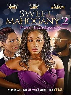 Sweet Mahogany 2: Pure Indulgence