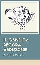 Il Cane da Pecora Abruzzese (Italian Edition)