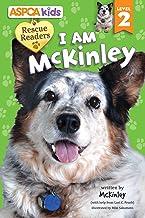 ASPCA kids: Rescue Readers: I Am McKinley: Level 2