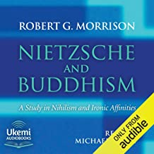 Nietzsche and Buddhism: A Study in Nihilism and Ironic Affinities